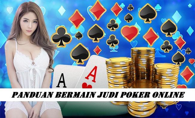 Panduan Bermain Judi Poker Online