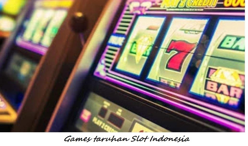 Games taruhan Slot Indonesia